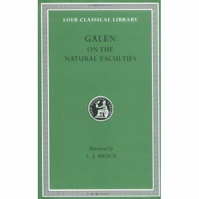 On the Natural Faculties (Loeb Classical Library) - Hardcover NEW Galen 1989-07-