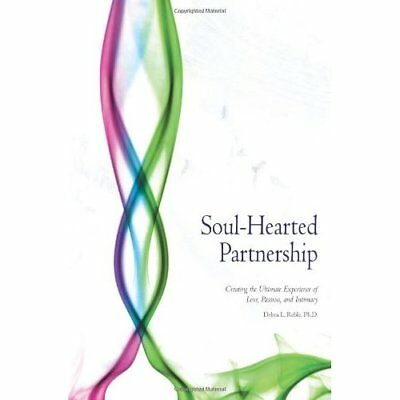 Soul-Hearted Partnership: Creating the Ultimate Experie - Paperback NEW Reble, D