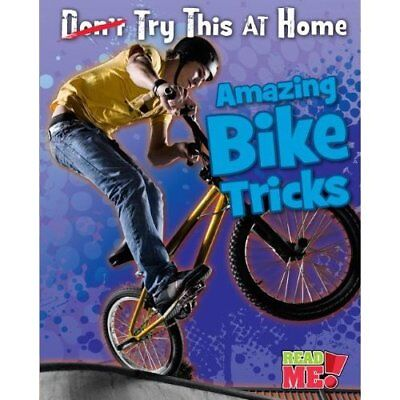 Amazing Bike Tricks (Read Me!: Try This at Home!) - Paperback NEW Ellen Labrecqu