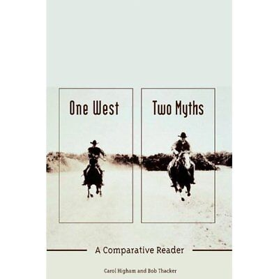 One West, Two Myths: A Comparative Reader - Paperback NEW Higham, C. 2004-05-01