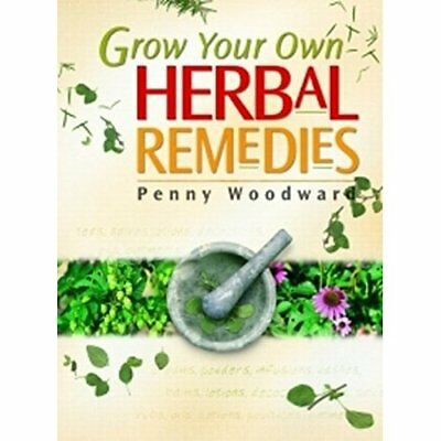 Grow Your Own Herbal Remedies - Paperback NEW Woodward, Penny 2003-01-01