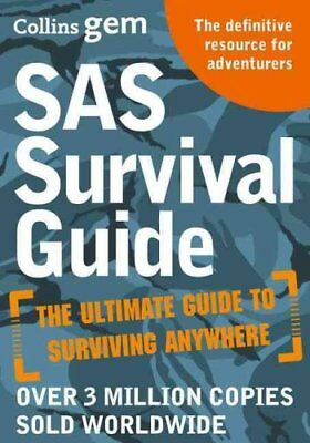 SAS Survival Guide How to Survive in the Wild, on Land or Sea 9780008133788