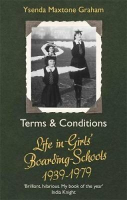 Terms & Conditions Life in Girls' Boarding Schools, 1939-1979 9780349143064