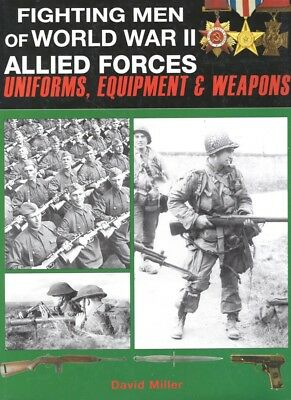 Military Book:  Fighting Men of WWII Allied Forces; Uniforms, Equip, Weapons