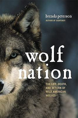 Wolf Nation: The Life, Death, and Return of Wild American Wolves Peterson, Brend