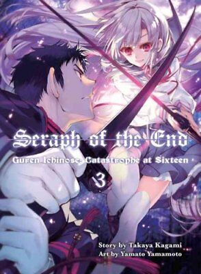Seraph Of The End 3 Guren Ichinose: Catastrope at Sixteen 9781942993742