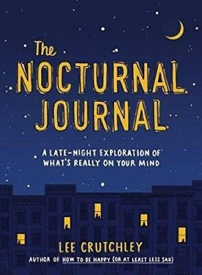 The Nocturnal Journal: A Late Night Exploration of What's Really On Your Mind...