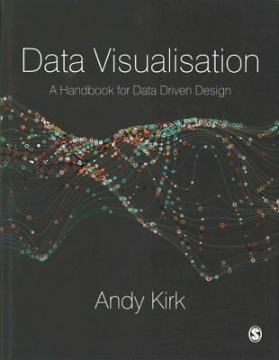Data Visualisation A Handbook for Data Driven Design by Andy Kirk 9781473912144