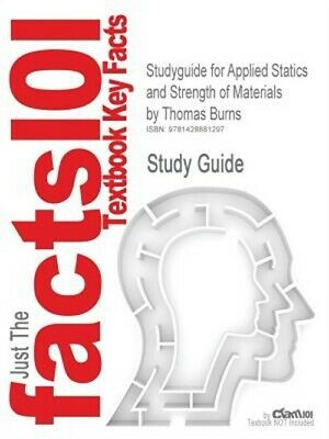 Studyguide for Applied Statics and Strength of Materials by Burns, Thomas, ISBN