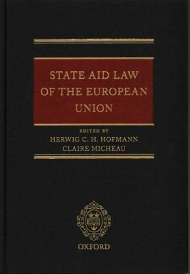 State Aid Law of the European Union by Herwig C. H. Hofmann 9780198727460