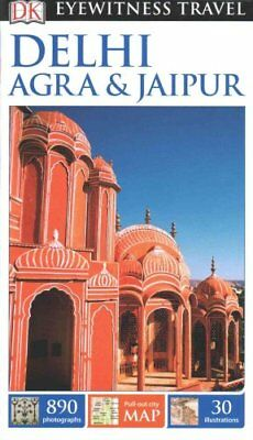 DK Eyewitness Travel Guide Delhi, Agra and Jaipur by DK Publishing 9780241006993