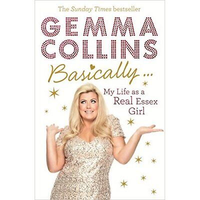 Basically...: My Life as a Real Essex Girl - Paperback NEW Gemma Collins L 2013-