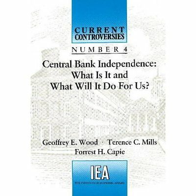 Central Bank Independence: What is it and What Will it  - Paperback NEW Capie, F
