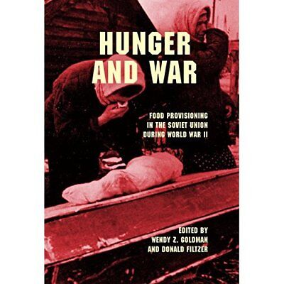 Hunger and War - Paperback NEW Wendy Z. Goldma 2015-04-22