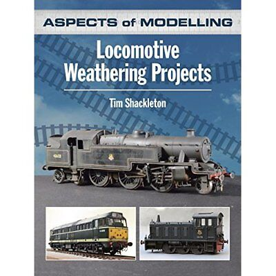 Aspects of Modelling: Locomotive Weathering Projects - Paperback NEW Tim Shackle
