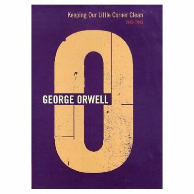 Keeping Our Little Corner Clean - Hardcover NEW George Orwell 1999-07-15