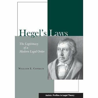 Hegel's Laws: The Legitimacy of a Modern Legal Order (J - Hardcover NEW Conklin,