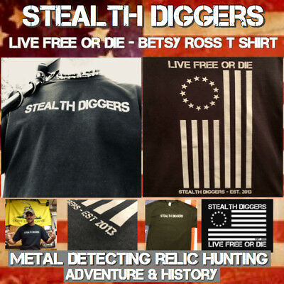 Stealth Diggers Betsy Ross Flag T shirt metal detecting Live Free Or Die NH LFOD