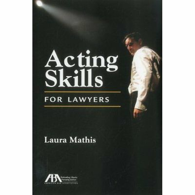 Acting Skills for Lawyers - Paperback NEW Laura Mathis 2012-06-01