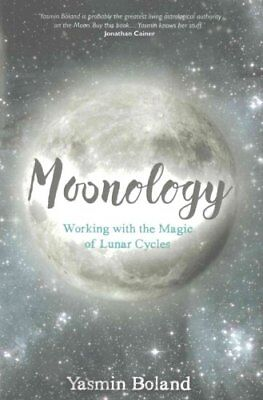 Moonology Working with the Magic of Lunar Cycles by Yasmin Boland 9781781807422