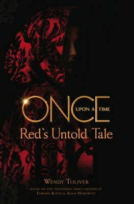 Once Upon a Time Red's Untold Tale by Wendy Toliver 9781785653223