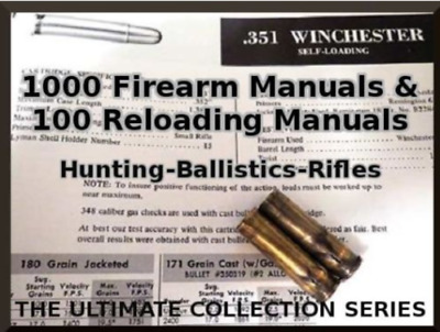 1000 Firearm Manuals & 100 Reloading Manuals - Hunting, Ballistics Ect On Disk