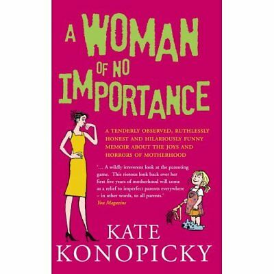 A Woman of No Importance: A Tenderly Observed, Ruthless - Paperback NEW Konopick