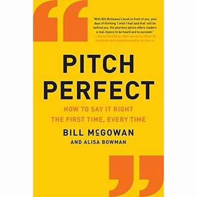 Pitch Perfect: How to Say It Right the First Time, Ever - Paperback NEW Bill McG