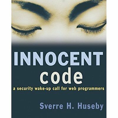 Innocent Code: A Security Wake-up Call for Web Programm - Paperback NEW Huseby,