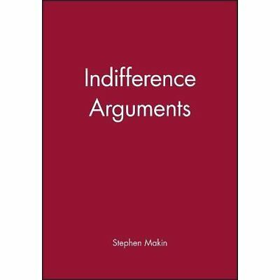 Indifference Arguments - Hardcover NEW Stephen Makin 1993-10-21