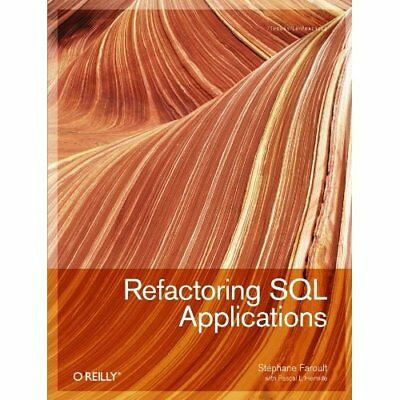 Refactoring SQL Applications - Paperback NEW Faroult, Stepha 2008-09-01