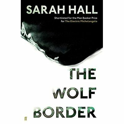 The Wolf Border - Hardcover NEW Sarah Hall (Aut 2015-03-26