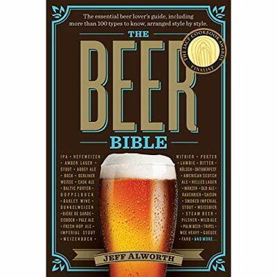 The Beer Bible - Hardcover NEW Jeff Alworth(Au 2015-08-11