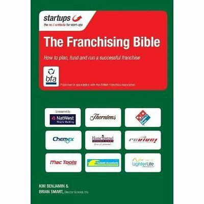 The Franchising Bible: How to plan, fund and run a succ - Paperback NEW Benjamin