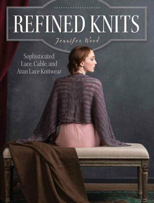 Refined Knits Sophisticated Lace, Cable, and Aran Lace Knitwear 9781632500687