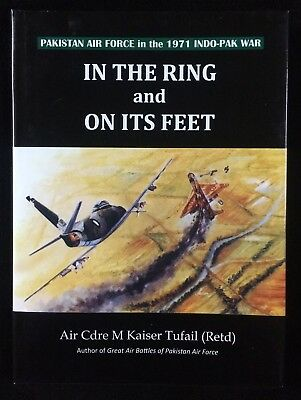 IN THE RING and ON ITS FEET – Pakistan Air Force in the 1971 Indo-Pak War TUFAIL