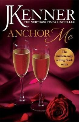 Anchor Me: Stark Series Book 4 by J. Kenner (Paperback, 2017)