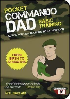 Pocket Commando Dad Advice for New Recruits to Fatherhood: From... 9781849535557