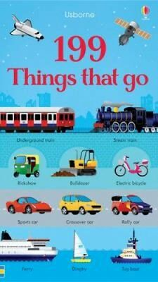 199 Things That Go by Jessica Greenwell 9781474922142 (Board book, 2016)