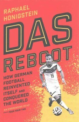 Das Reboot How German Football Reinvented Itself and Conquered ... 9780224100144