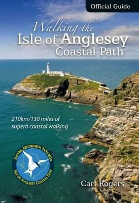 Walking the Isle of Anglesey Coastal Path - Official Guide 210k... 9781902512150