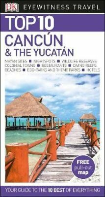 Top 10 Cancun and the Yucatan by DK 9780241276402 (Paperback, 2017)