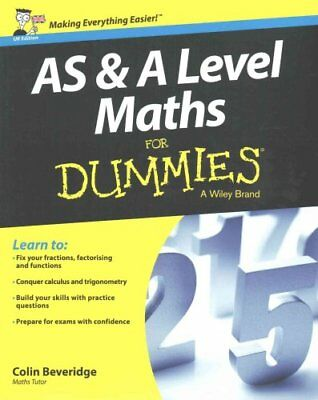 AS and A Level Maths For Dummies by Colin Beveridge 9781119078463