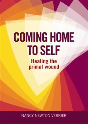Coming Home to Self Healing the Primal Wound by Nancy Verrier 9781905664818