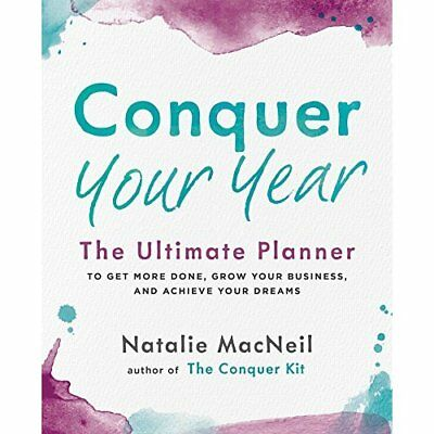 Conquer Your Year: The Ultimate Planner to Get More Don - Paperback NEW Natalie