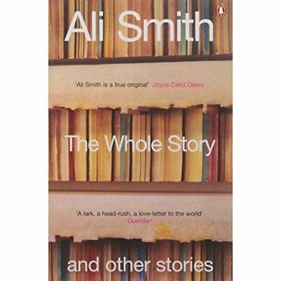 The Whole Story and Other Stories - Paperback NEW Smith, Ali 2004-06-24