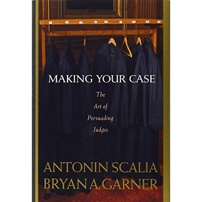 Making Your Case: The Art of Persuading Judges - Hardcover NEW Scalia, Antonin 2