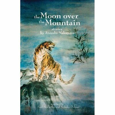 The Moon Over the Mountain and Other Stories - Paperback NEW Nakajima, Atsus 201