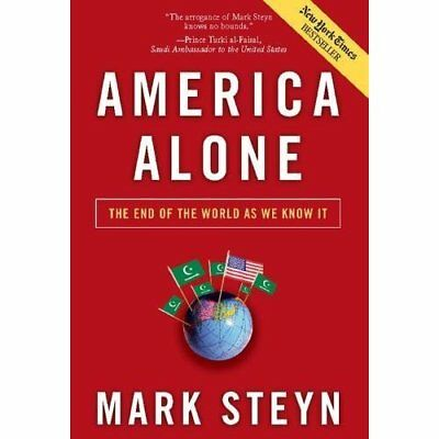 America Alone: The End of the World as We Know It - Hardcover NEW Steyn, Mark 20