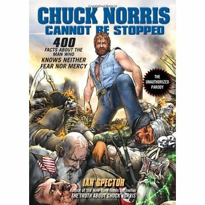 Chuck Norris Cannot Be Stopped - Paperback NEW Spector, Ian 2010-06-10